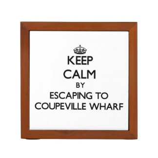 Keep calm by escaping to Coupeville Wharf Washingt Desk Organisers