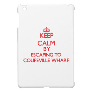 Keep calm by escaping to Coupeville Wharf Washingt iPad Mini Case