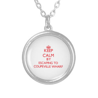 Keep calm by escaping to Coupeville Wharf Washingt Necklaces