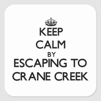Keep calm by escaping to Crane Creek Ohio Square Stickers