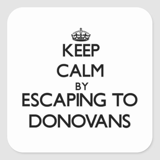 Keep calm by escaping to Donovans Massachusetts Square Sticker