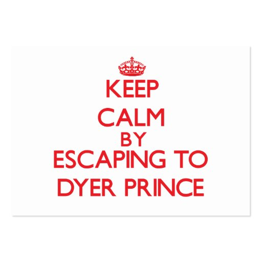 Keep calm by escaping to Dyer Prince Massachusetts Business Card