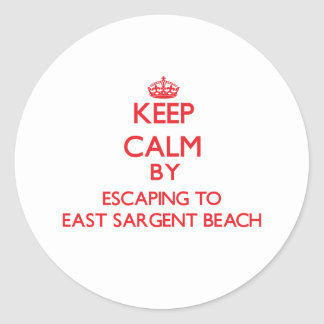 Keep calm by escaping to East Sargent Beach Texas Stickers