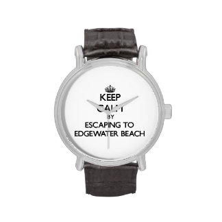 Keep calm by escaping to Edgewater Beach Florida Watches