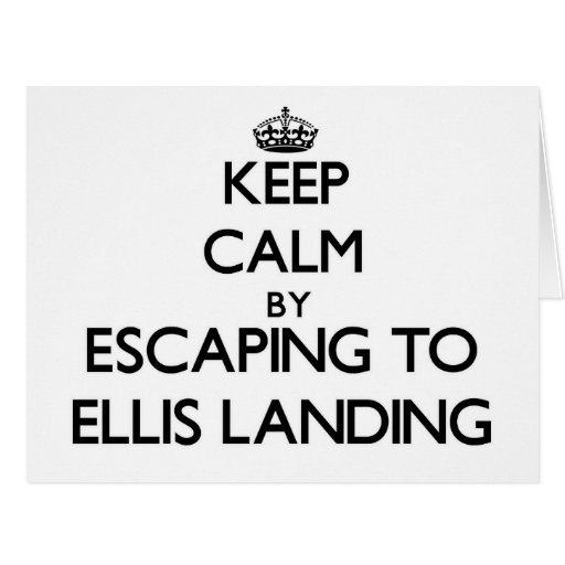 Keep calm by escaping to Ellis Landing Massachuset Card