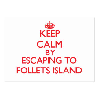 Keep calm by escaping to Follets Island Texas Business Card