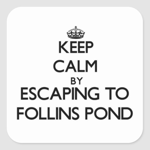 Keep calm by escaping to Follins Pond Massachusett Square Stickers