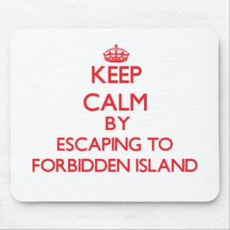 Keep calm by escaping to Forbidden Island Northern Mouse Pad