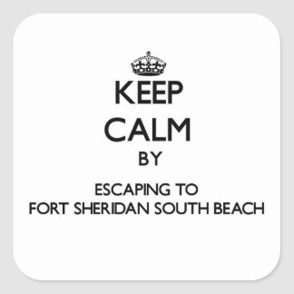 Keep calm by escaping to Fort Sheridan South Beach Sticker