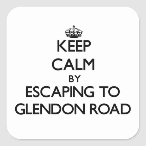 Keep calm by escaping to Glendon Road Massachusett Square Sticker