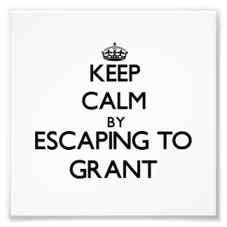 Keep calm by escaping to Grant New Jersey Photo Print
