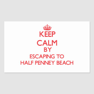 Keep calm by escaping to Half Penney Beach Virgin Rectangular Stickers