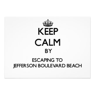 Keep calm by escaping to Jefferson Boulevard Beach Invitation