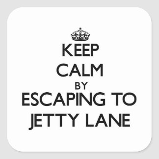 Keep calm by escaping to Jetty Lane Massachusetts Square Stickers