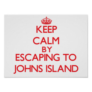 Keep calm by escaping to Johns Island Washington Print