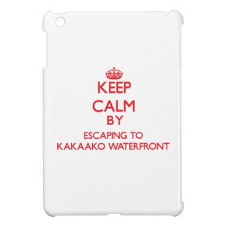 Keep calm by escaping to Kakaako Waterfront Hawaii iPad Mini Cases