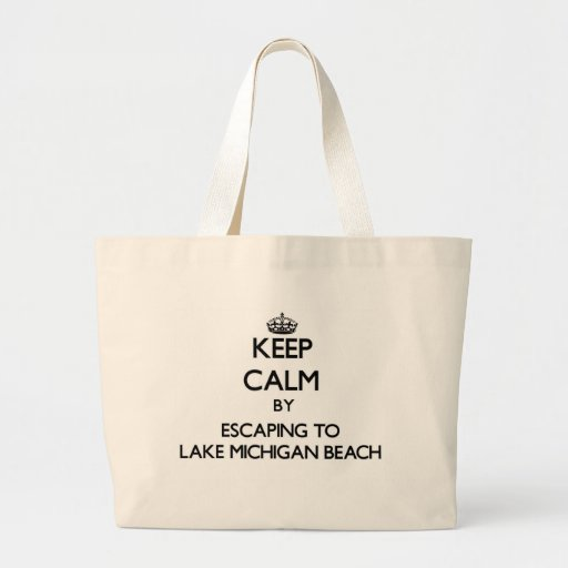 Keep calm by escaping to Lake Michigan Beach Michi Canvas Bags