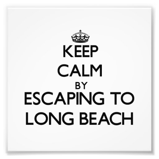Keep calm by escaping to Long Beach Florida Photograph