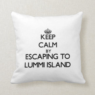 Keep calm by escaping to Lummi Island Washington Throw Pillows