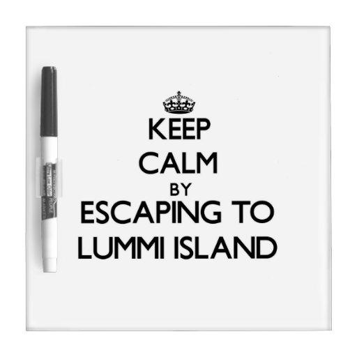 Keep calm by escaping to Lummi Island Washington Dry-Erase Whiteboard