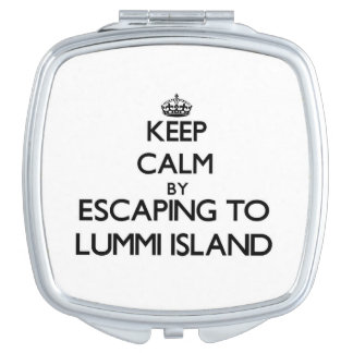 Keep calm by escaping to Lummi Island Washington Makeup Mirrors