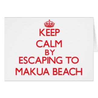 Keep calm by escaping to Makua Beach Hawaii Greeting Card