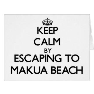 Keep calm by escaping to Makua Beach Hawaii Big Greeting Card