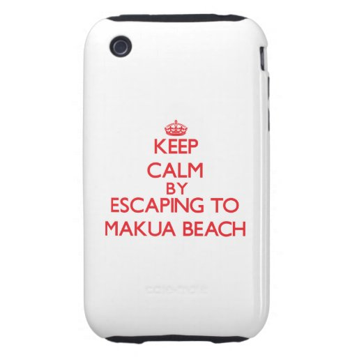 Keep calm by escaping to Makua Beach Hawaii Tough iPhone 3 Cases