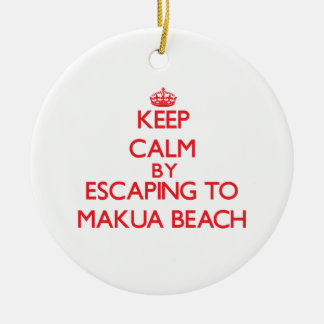 Keep calm by escaping to Makua Beach Hawaii Ornament