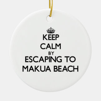 Keep calm by escaping to Makua Beach Hawaii Round Ceramic Decoration