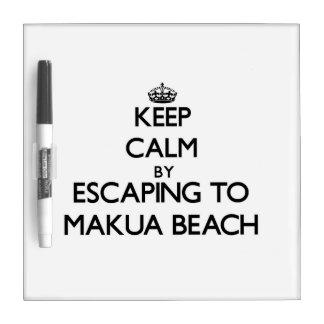 Keep calm by escaping to Makua Beach Hawaii Dry Erase Board