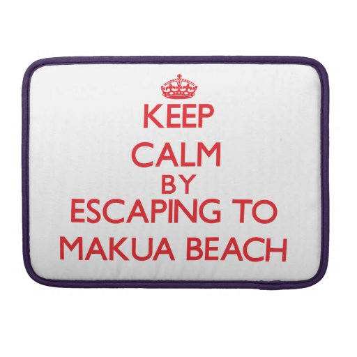 Keep calm by escaping to Makua Beach Hawaii Sleeve For MacBooks