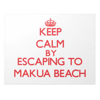 Keep calm by escaping to Makua Beach Hawaii Scratch Pad