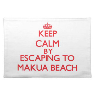 Keep calm by escaping to Makua Beach Hawaii Place Mats