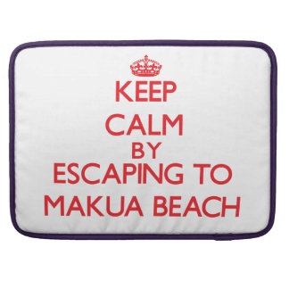 Keep calm by escaping to Makua Beach Hawaii Sleeve For MacBook Pro