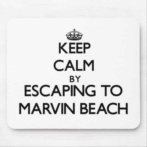 Keep calm by escaping to Marvin Beach Connecticut Mousepad