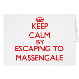 Keep calm by escaping to Massengale Georgia Greeting Card