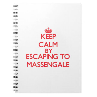 Keep calm by escaping to Massengale Georgia Notebook