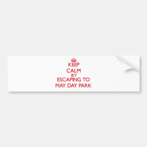 Keep calm by escaping to May Day Park Alabama Bumper Sticker