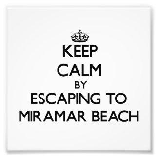 Keep calm by escaping to Miramar Beach California Photo Print