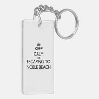 Keep calm by escaping to Noble Beach Ohio Double-Sided Rectangular Acrylic Key Ring