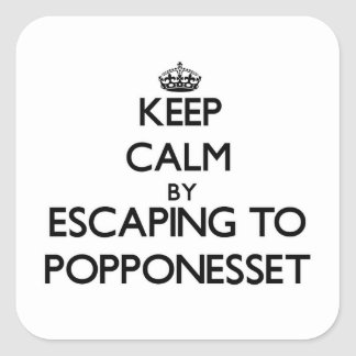Keep calm by escaping to Popponesset Massachusetts Square Stickers