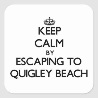 Keep calm by escaping to Quigley Beach Connecticut Square Sticker