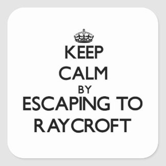 Keep calm by escaping to Raycroft Massachusetts Square Stickers