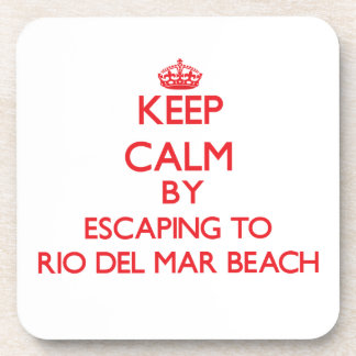 Keep calm by escaping to Rio Del Mar Beach Califor Drink Coaster