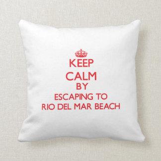 Keep calm by escaping to Rio Del Mar Beach Califor Pillow