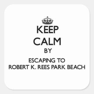 Keep calm by escaping to Robert K. Rees Park Beach Sticker