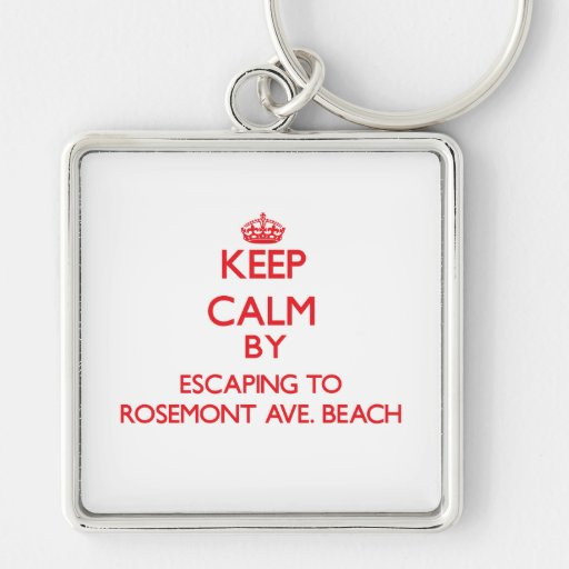 Keep calm by escaping to Rosemont Ave. Beach Illin Keychain