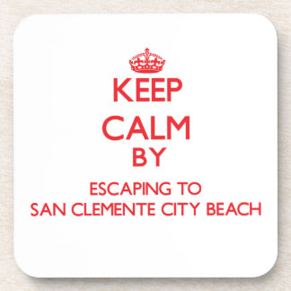 Keep calm by escaping to San Clemente City Beach C Beverage Coaster