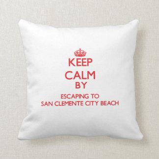Keep calm by escaping to San Clemente City Beach C Cushion